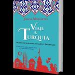[Regalo] Adelanto en exclusiva de mi libro sobre Turquía