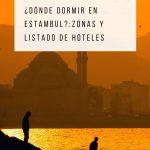 Dónde dormir en Estambul: zonas y listado de hoteles